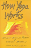 How Yoga Works, Geshe Michael Roach & Christie McNally